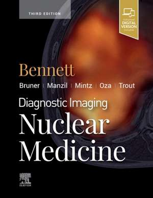 Diagnostic Imaging: Nuclear Medicine de Paige A Bennett