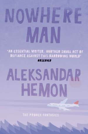 Nowhere Man de Aleksandar Hemon