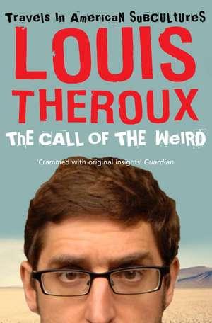 The Call of the Weird de Louis Theroux