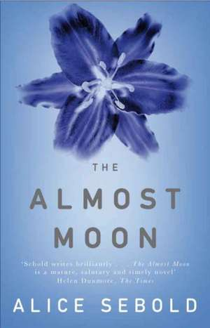 The Almost Moon de Alice Sebold