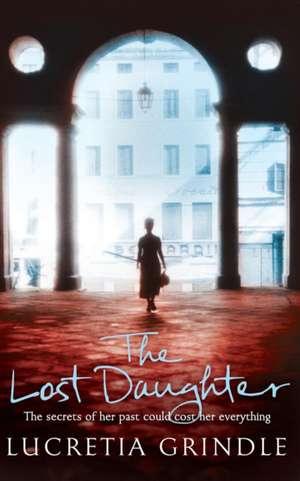 The Lost Daughter de Lucretia Grindle