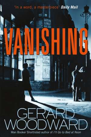 Woodward, G: Vanishing de Gerard Woodward