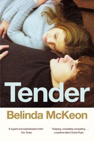 Tender de Belinda McKeon