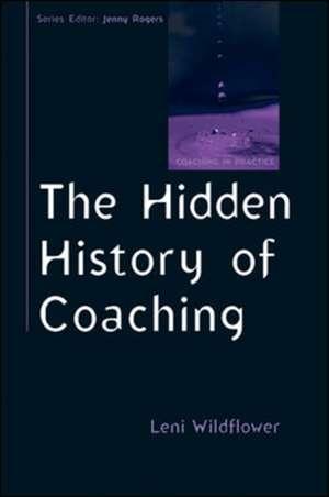 The Hidden History of Coaching de Leni Wildflower