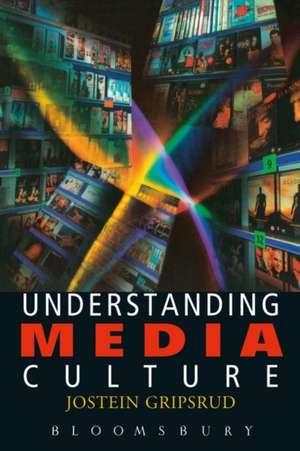 Understanding Media Culture de Jostein Gripsrud
