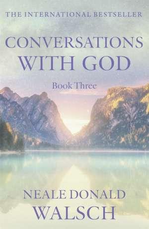 Conversations with God 3 de Neale Donald Walsch
