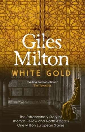 White Gold de Giles Milton