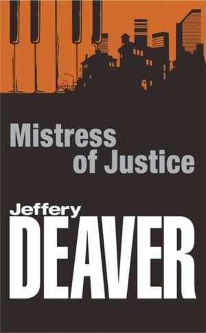 Mistress of Justice de Jeffery Deaver