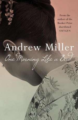 One Morning Like a Bird de Andrew Miller