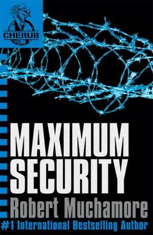 Cherub 03. Maximum Security de Robert Muchamore