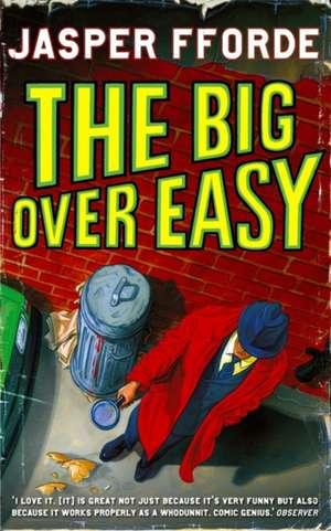 The Big Over Easy de Jasper Fforde