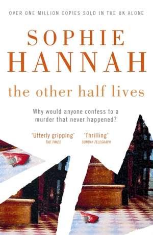 The Other Half Lives de Sophie Hannah