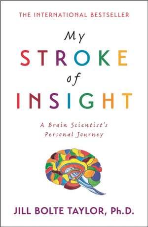 My Stroke of Insight de Jill Bolte Taylor