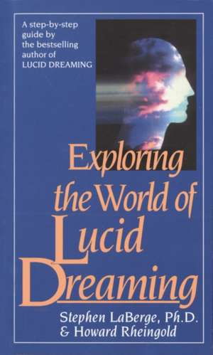 Exploring the World of Lucid Dreaming de Stephen Laberge