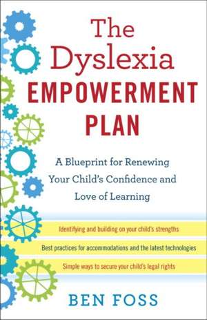 The Dyslexia Empowerment Plan de Ben Foss