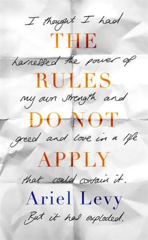 Levy, A: The Rules Do Not Apply de Ariel Levy