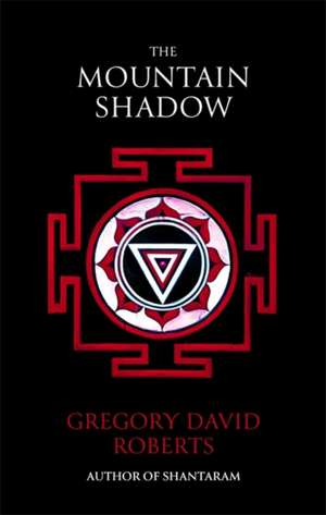 The Mountain Shadow de Gregory David Roberts