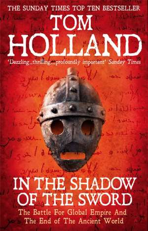 In the Shadow of the Sword de Tom Holland