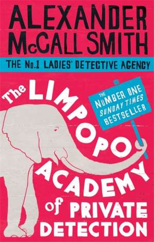 The Limpopo Academy Of Private Detection de Alexander McCall Smith