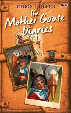 The Mother Goose Diaries: Adventures from the Land of Stories de Chris Colfer