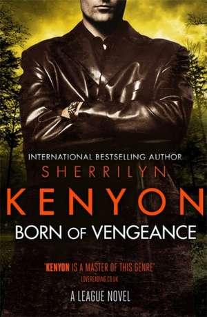 Born of Vengeance de Sherrilyn Kenyon