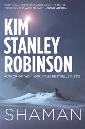 Shaman de Kim Stanley Robinson