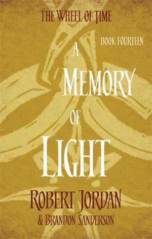 Wheel of Time 14. A Memory of Light de Robert Jordan