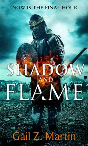 Shadow and Flame de Gail Z. Martin