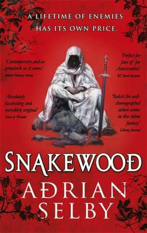 Selby, A: Snakewood de Adrian (Author) Selby
