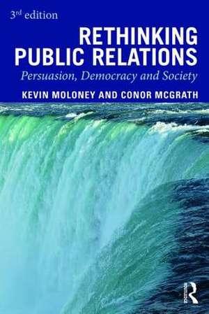 Rethinking Public Relations de UK) Moloney, Kevin (Bournemouth University