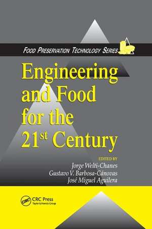 Engineering and Food for the 21st Century de Jorge Welti-Chanes