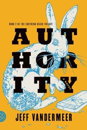 Authority (The Southern Reach Trilogy #2) de Jeff VanderMeer