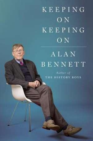 Keeping on Keeping on de Alan Bennett