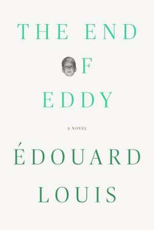 The End of Eddy de Edouard Louis