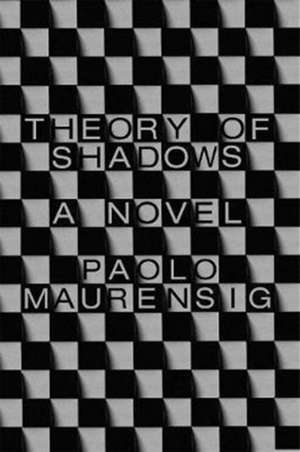 Theory of Shadows de Paolo Maurensig