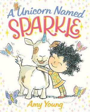 A Unicorn Named Sparkle de Amy Young