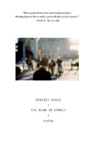 The Road to Emmaus:  Poems de Spencer Reece