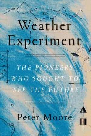 The Weather Experiment de Peter Moore