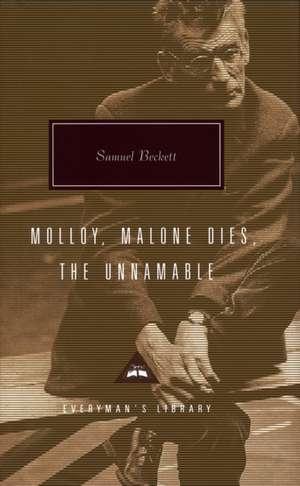 Molloy, Malone Dies, the Unnamable:  A Trilogy de Samuel Beckett