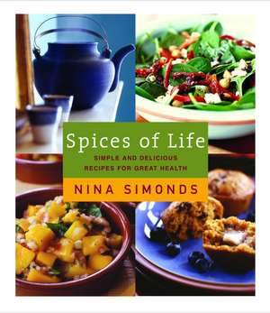 Spices of Life:  Simple and Delicious Recipes for Great Health de Nina Simonds