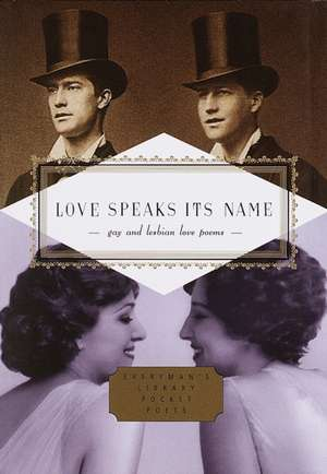 Love Speaks Its Name:  Gay and Lesbian Love Poems de J. D. McClatchy