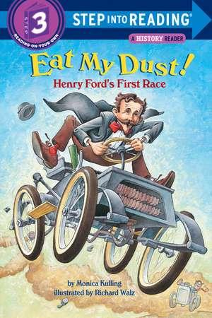 Eat My Dust! Henry Ford's First Race de Monica Kulling