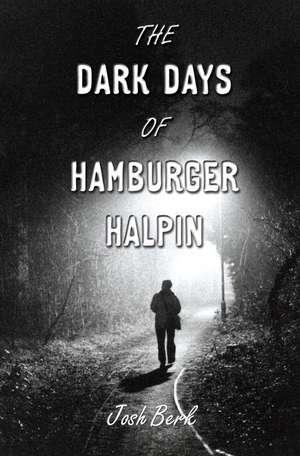 The Dark Days of Hamburger Halpin