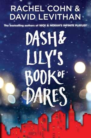 Dash & Lily's Book of Dares de Rachel Cohn