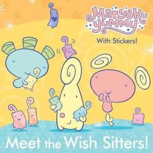 Maryoku Yummy: Meet the Wish Sitters!