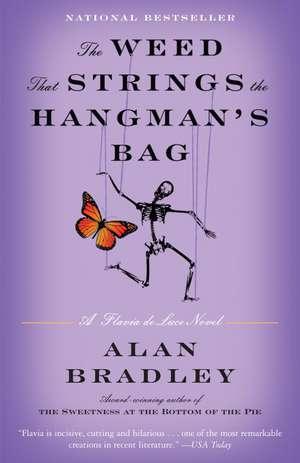 The Weed That Strings the Hangman's Bag:  A Flavia de Luce Novel de Alan Bradley