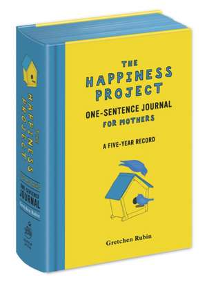 The Happiness Project One-Sentence Journal for Mothers:  A Five-Year Record de Gretchen Rubin