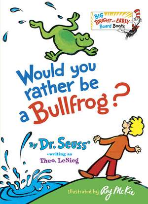 Would You Rather Be a Bullfrog?