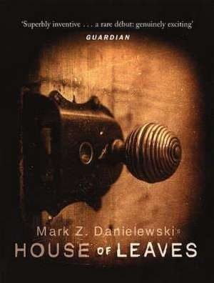 House of Leaves de Mark Z. Danielewski