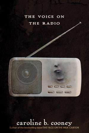 The Voice on the Radio de Caroline B. Cooney